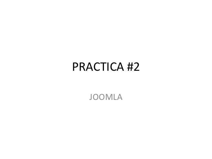 PRACTICA #2<br />JOOMLA<br />