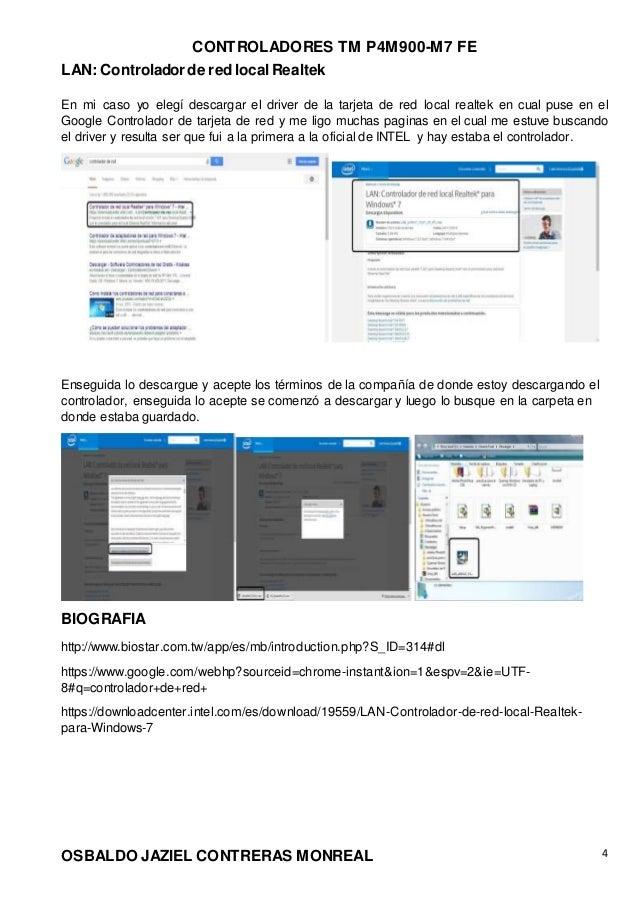 CONTROLADORES TM P4M900-M7 FE OSBALDO JAZIEL CONTRERAS MONREAL 4 LAN: Controladorde redlocalRealtek En mi caso yo elegí de...