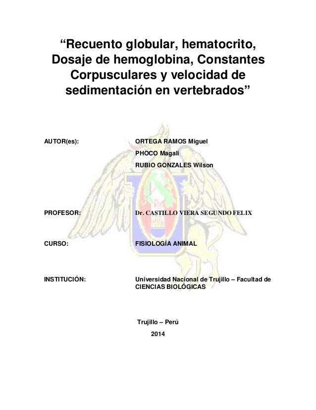 """""""Recuento globular, hematocrito, Dosaje de hemoglobina, Constantes Corpusculares y velocidad de sedimentación en vertebrad..."""