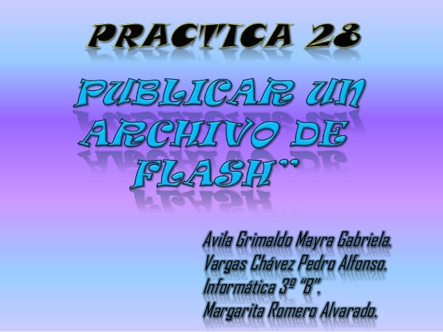 "Avila Grimaldo Mayra Gabriela.Vargas Chávez Pedro Alfonso.Informática 3º ""B"".Margarita Romero Alvarado."