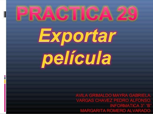"AVILA GRIMALDO MAYRA GABRIELA.VARGAS CHAVEZ PEDRO ALFONSO.              INFORMATICA 3° ""B""  MARGARITA ROMERO ALVARADO."