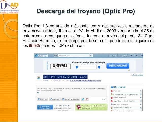 Descarga del troyano (Optix Pro) Optix Pro 1.3 es uno de más potentes y destructivos generadores de troyanos/backdoor, lib...
