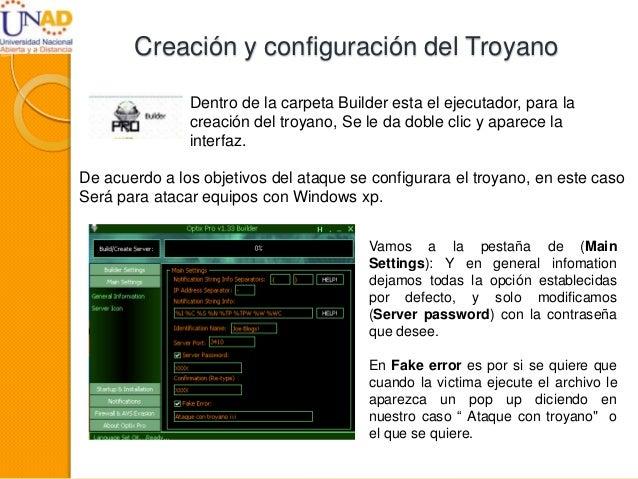 Creación y configuración del Troyano De acuerdo a los objetivos del ataque se configurara el troyano, en este caso Será pa...