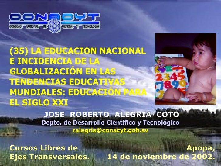 (35) LA EDUCACION NACIONAL E INCIDENCIA DE LA GLOBALIZACIÓN EN LAS TENDENCIAS EDUCATIVAS MUNDIALES: EDUCACIÓN PARA EL SIGL...