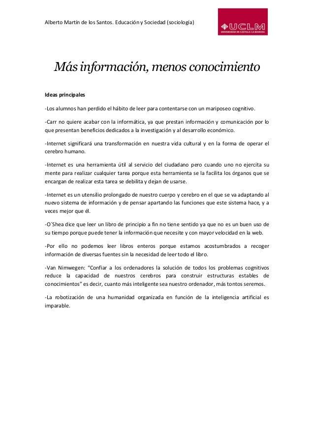 Alberto Martín de los Santos. Educación y Sociedad (sociología) Más información, menos conocimiento Ideas principales -Los...
