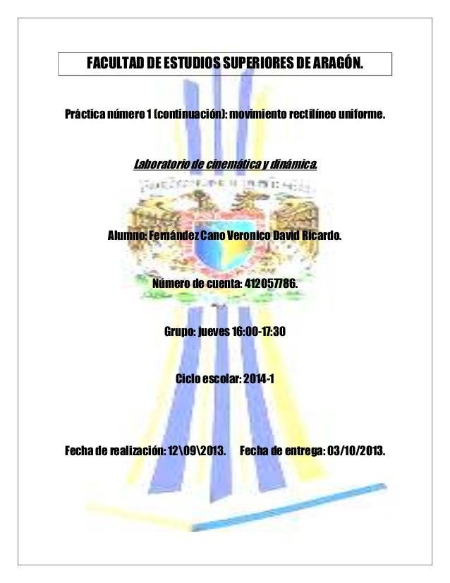 FACULTAD DE ESTUDIOS SUPERIORES DE ARAGÓN. Práctica número 1 (continuación): movimiento rectilíneo uniforme. Laboratorio d...