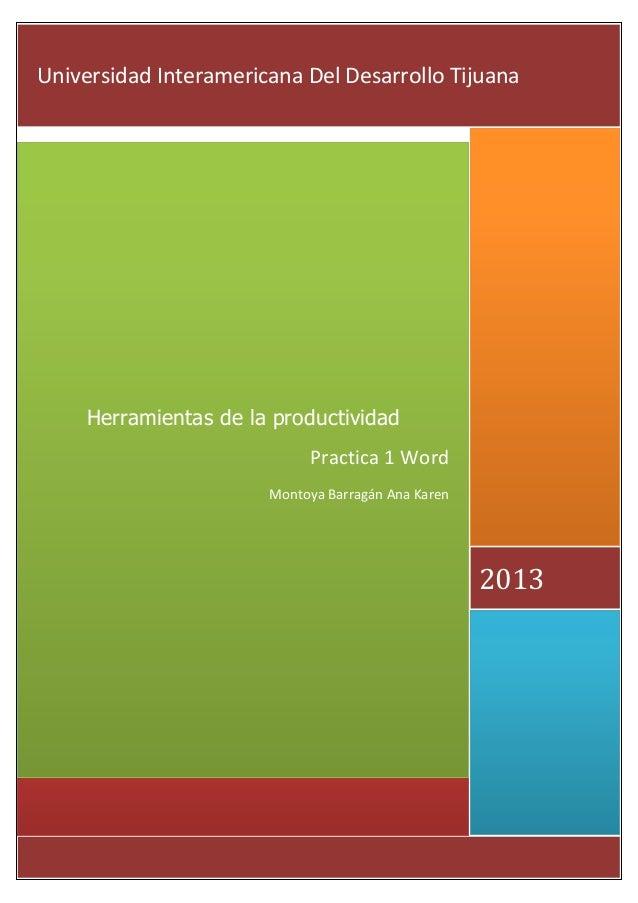 Universidad Interamericana Del Desarrollo Tijuana  Herramientas de la productividad Practica 1 Word Montoya Barragán Ana K...
