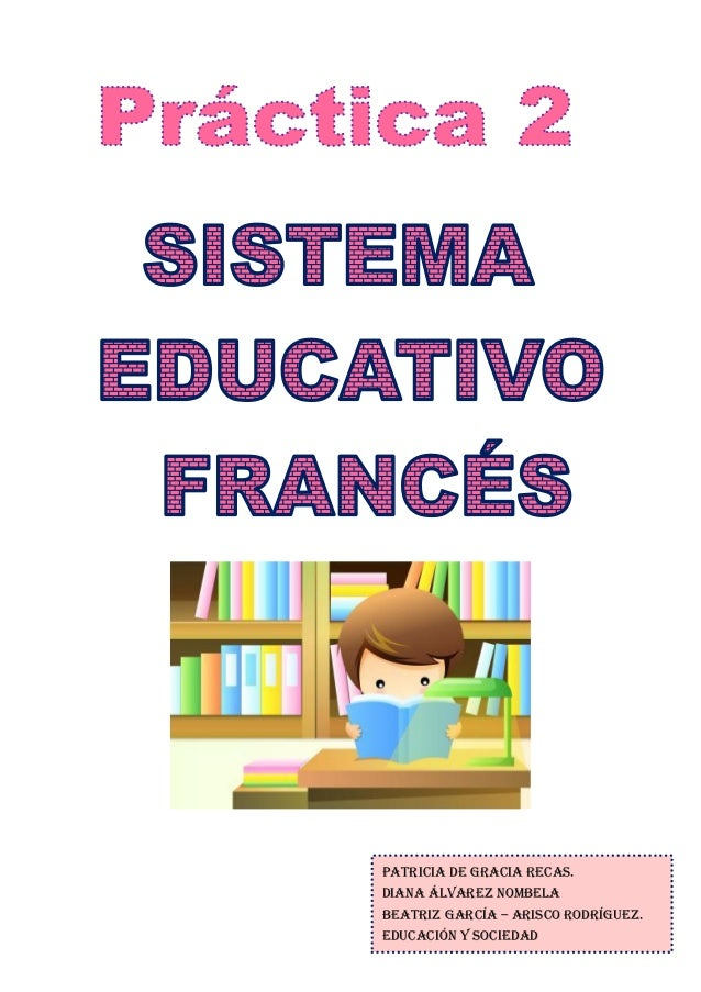 Patricia de gracia recas. Diana Álvarez nombela Beatriz García – arisco Rodríguez. Educación y sociedad