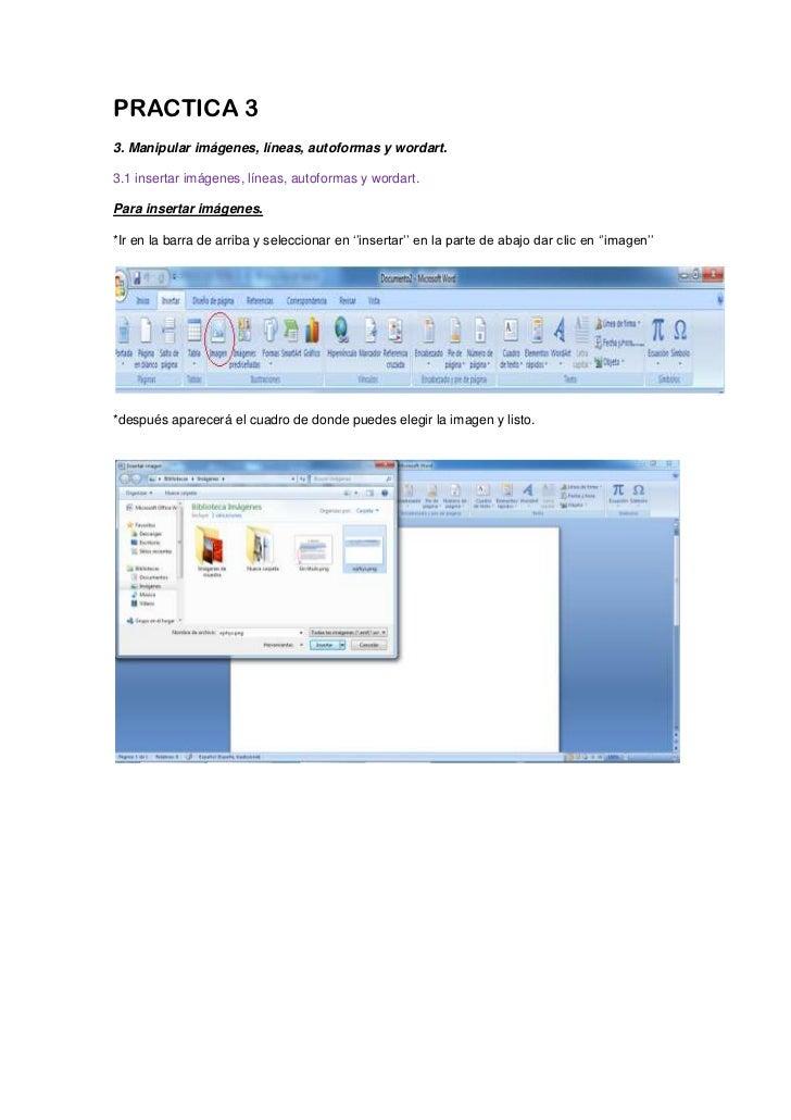 PRACTICA 33. Manipular imágenes, líneas, autoformas y wordart.3.1 insertar imágenes, líneas, autoformas y wordart.Para ins...