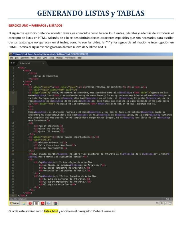 GENERANDO LISTAS y TABLAS EJERCICO UNO – PARRAFOS y LISTADOS El siguiente ejercicio pretende abordar temas ya conocidos co...