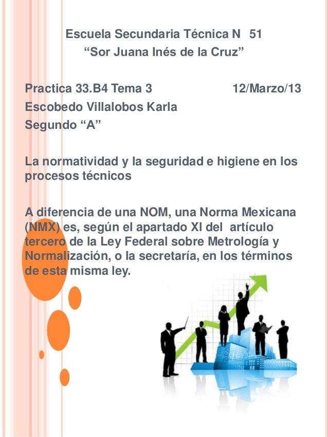 """Escuela Secundaria Técnica N 51          """"Sor Juana Inés de la Cruz""""Practica 33.B4 Tema 3              12/Marzo/13Escobedo..."""