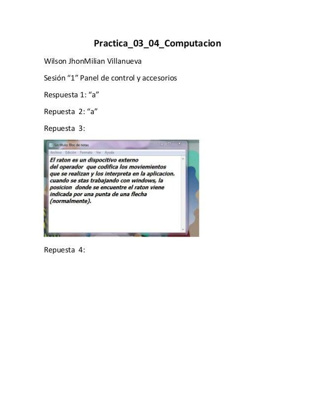 """Practica_03_04_ComputacionWilson JhonMilian VillanuevaSesión """"1"""" Panel de control y accesoriosRespuesta 1: """"a""""Repuesta 2: ..."""