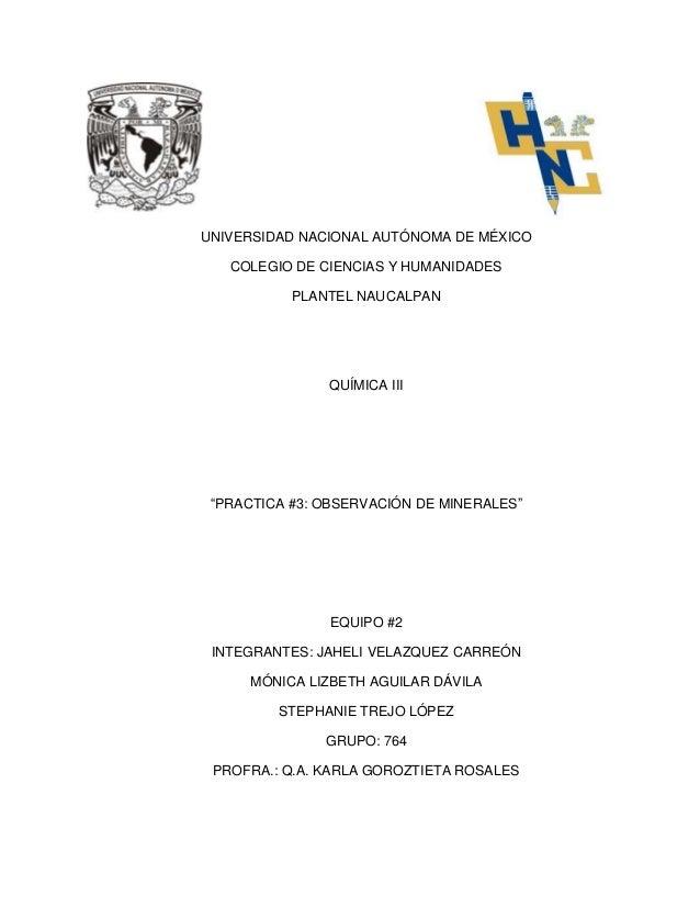 """UNIVERSIDAD NACIONAL AUTÓNOMA DE MÉXICO COLEGIO DE CIENCIAS Y HUMANIDADES PLANTEL NAUCALPAN QUÍMICA III """"PRACTICA #3: OBSE..."""