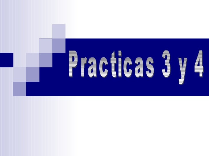 Practicas 3 y 4
