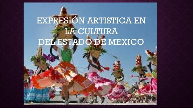EXPRESIÓN ARTISTICA EN LA CULTURA DEL ESTADO DE MEXICO
