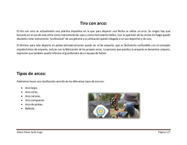 Alexis Omar Ayón Lugo Página 1/7 Tiro con arco: El tiro con arco es actualmente una práctica deportiva en la que para disp...
