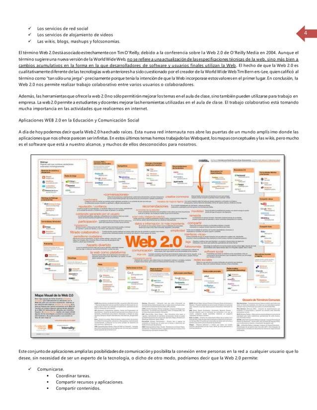 4   Los servicios de red social   Los servicios de alojamiento de videos   Las wikis, blogs, mashups y folcsonomías.  E...