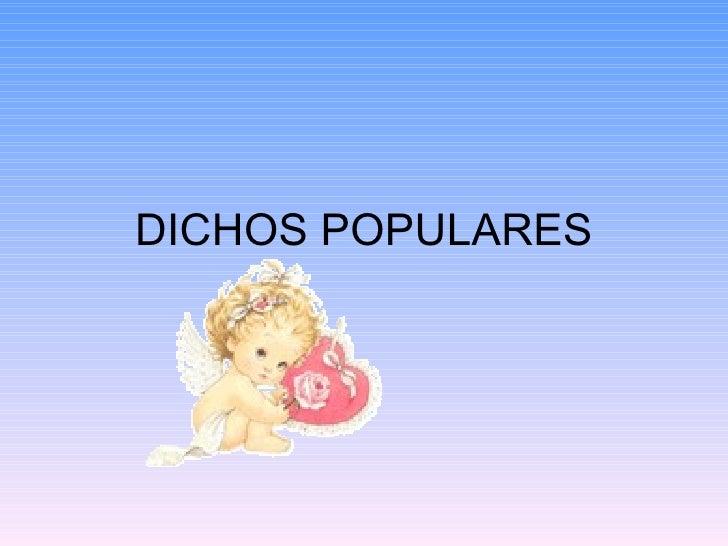 DICHOS POPULARES