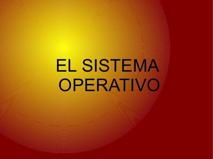 EL SISTEMAOPERATIVO
