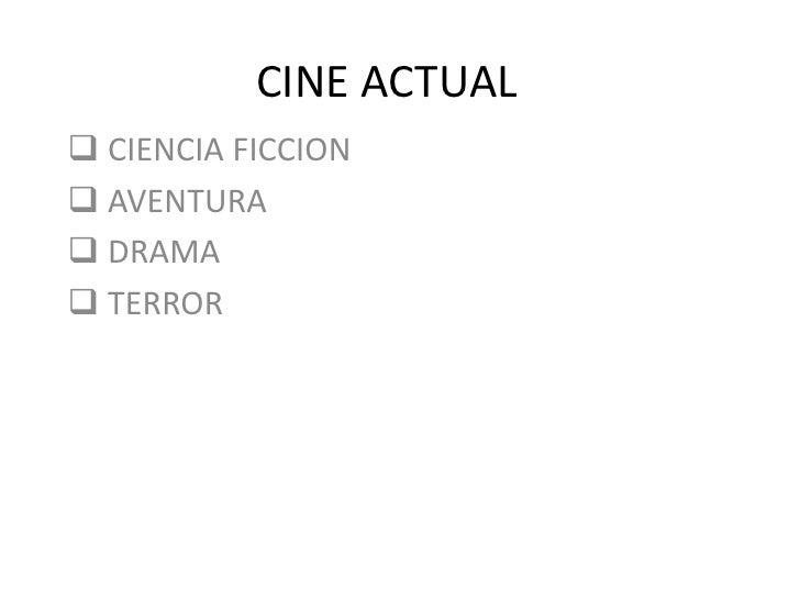CINE ACTUAL<br /><ul><li>CIENCIA FICCION