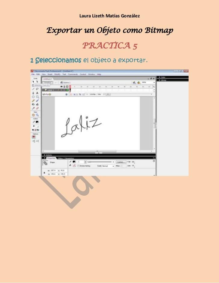 Laura Lizeth Matías González    Exportar un Objeto como Bitmap                PRACTICA 51 Seleccionamos el objeto a export...