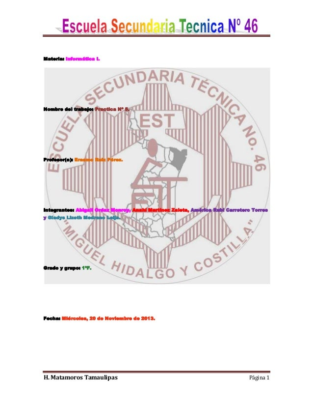 Materia: Informática I.  Nombre del trabajo: Practica Nº 5.  Profesor(a): Erasmo Ruiz Pérez.  Integrantes: Abigail Ordaz M...