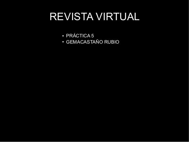 REVISTA VIRTUAL ● PRÁCTICA 5 ● GEMACASTAÑO RUBIO