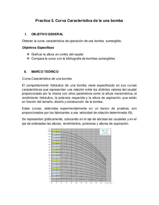Practica 5. Curva Caracteristica de la una bomba I. OBJETIVO GENERAL Obtener la curva caracteristica de operación de una b...