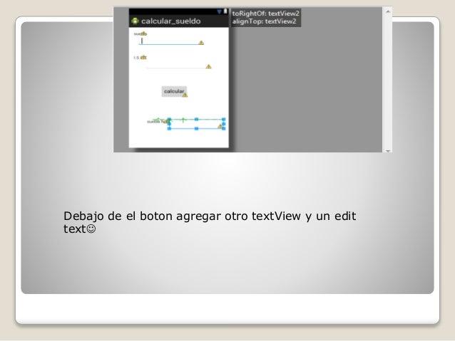 Debajo de el boton agregar otro textView y un edit text