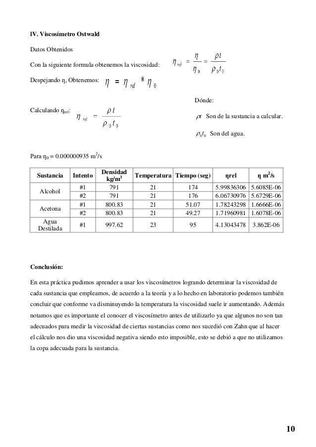 lV. Viscosímetro Ostwald Datos Obtenidos Con la siguiente formula obtenemos la viscosidad: Despejando ƞ, Obtenemos: Calcul...