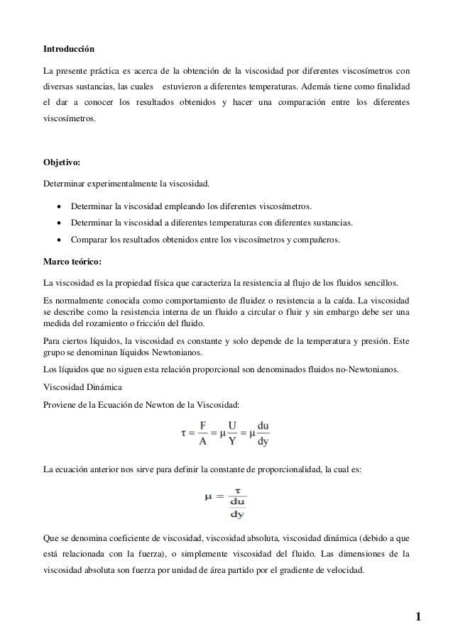Introducción La presente práctica es acerca de la obtención de la viscosidad por diferentes viscosímetros con diversas sus...