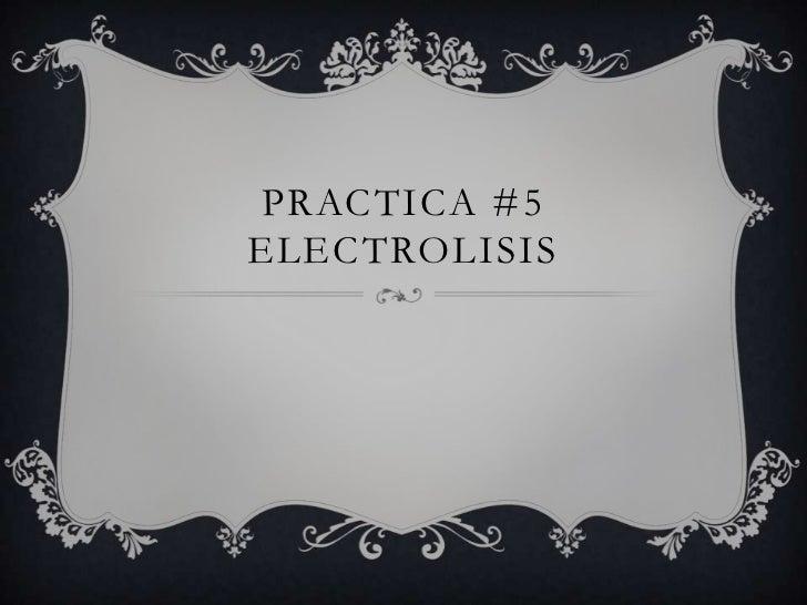 PRACTICA #5ELECTROLISIS