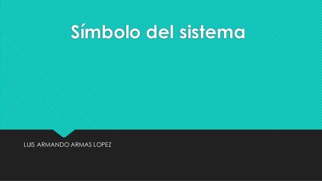 Símbolo del sistema LUIS ARMANDO ARMAS LOPEZ