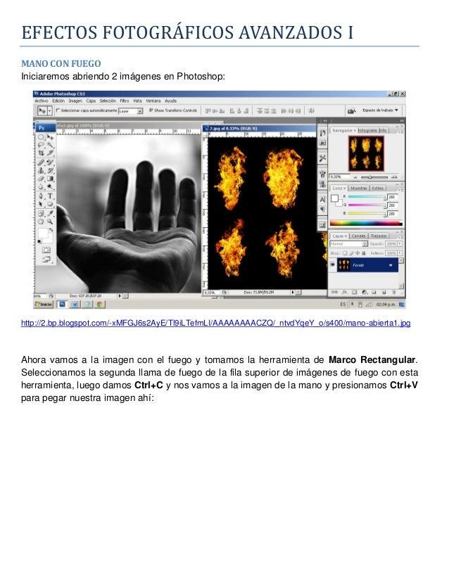 EFECTOS FOTOGRÁFICOS ÁVÁNZÁDOS IMANO CON FUEGOIniciaremos abriendo 2 imágenes en Photoshop:http://2.bp.blogspot.com/-xMFGJ...