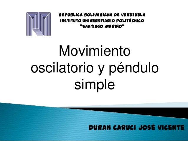 "Republica Bolivariana de Venezuela    Instituto Universitario Politécnico             ""Santiago Mariño""     Movimientoosci..."