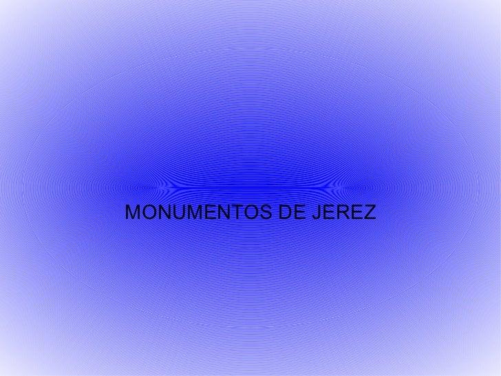 MONUMENTOS DE JEREZ
