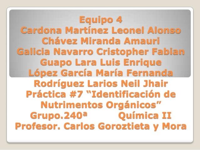 Equipo 4Cardona Martínez Leonel AlonsoChávez Miranda AmauriGalicia Navarro Cristopher FabianGuapo Lara Luis EnriqueLópez G...