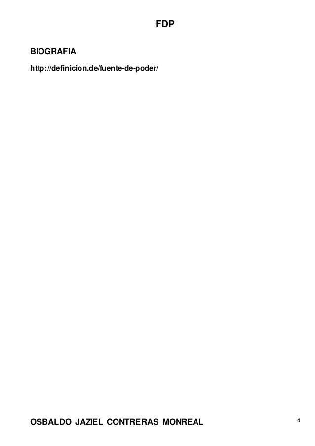 FDP OSBALDO JAZIEL CONTRERAS MONREAL 4 BIOGRAFIA http://definicion.de/fuente-de-poder/