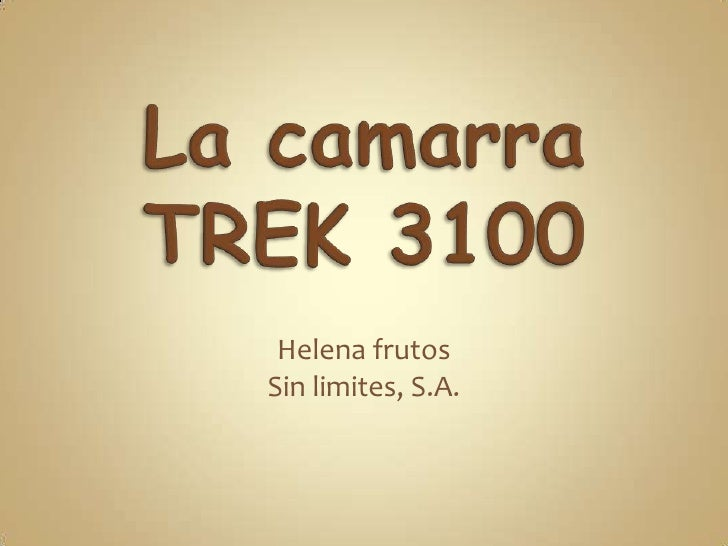 La camarra TREK 3100<br />Helena frutos<br />Sin limites, S.A.<br />