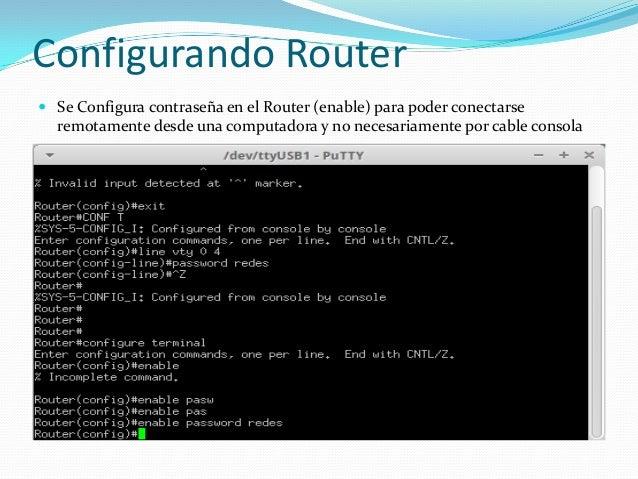 Configurando Router Se Configura contraseña en el Router (enable) para poder conectarseremotamente desde una computadora ...