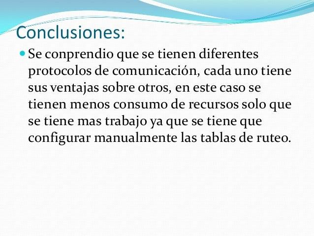 Conclusiones: Se conprendio que se tienen diferentesprotocolos de comunicación, cada uno tienesus ventajas sobre otros, e...