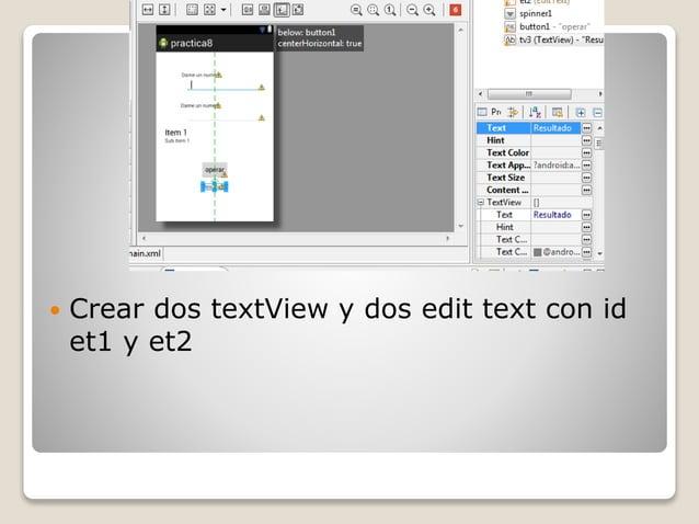  Crear dos textView y dos edit text con id et1 y et2
