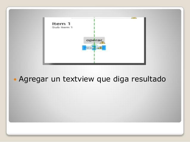  Agregar un textview que diga resultado