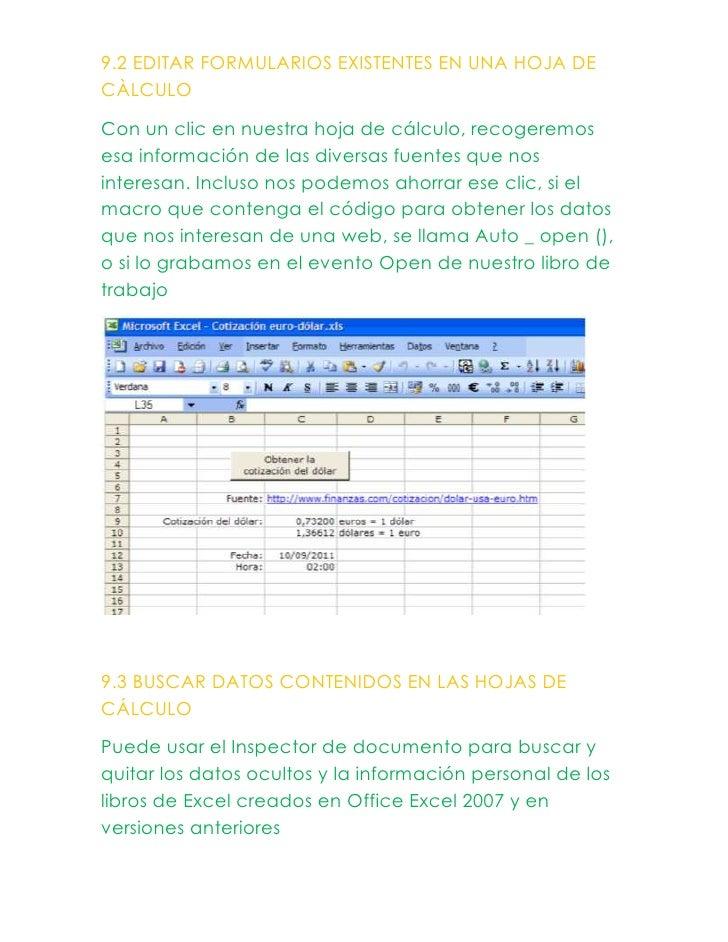 9.2 EDITAR FORMULARIOS EXISTENTES EN UNA HOJA DECÀLCULOCon un clic en nuestra hoja de cálculo, recogeremosesa información ...