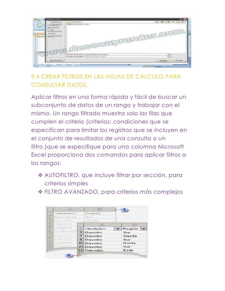 9.4 CREAR FILTROS EN LAS HOJAS DE CÁLCULO PARACONSULTAR DATOS.Aplicar filtros en una forma rápida y fácil de buscar unsubc...