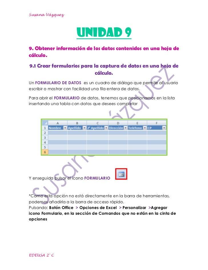 Susana Vázquez                       UNIDAD 99. Obtener información de los datos contenidos en una hoja decálculo.9.1 Crea...