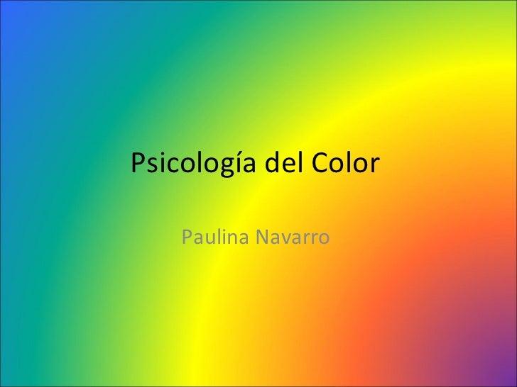 Psicología del Color  Paulina Navarro