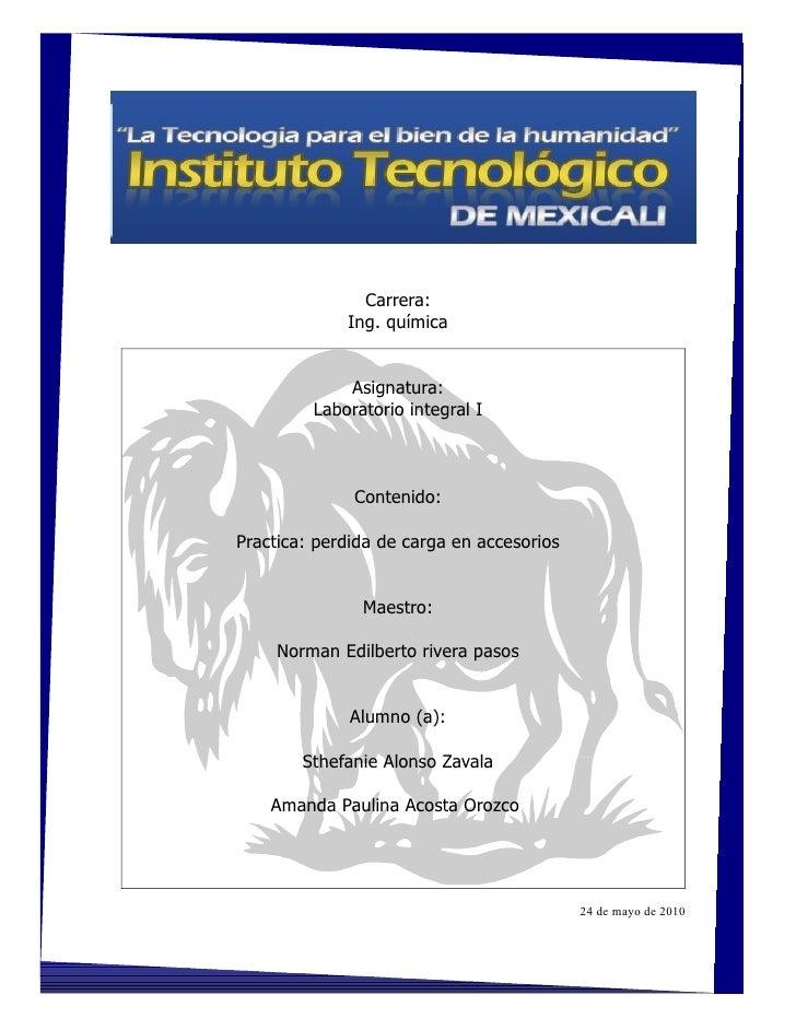 Carrera:              Ing. química                Asignatura:          Laboratorio integral I                  Contenido: ...