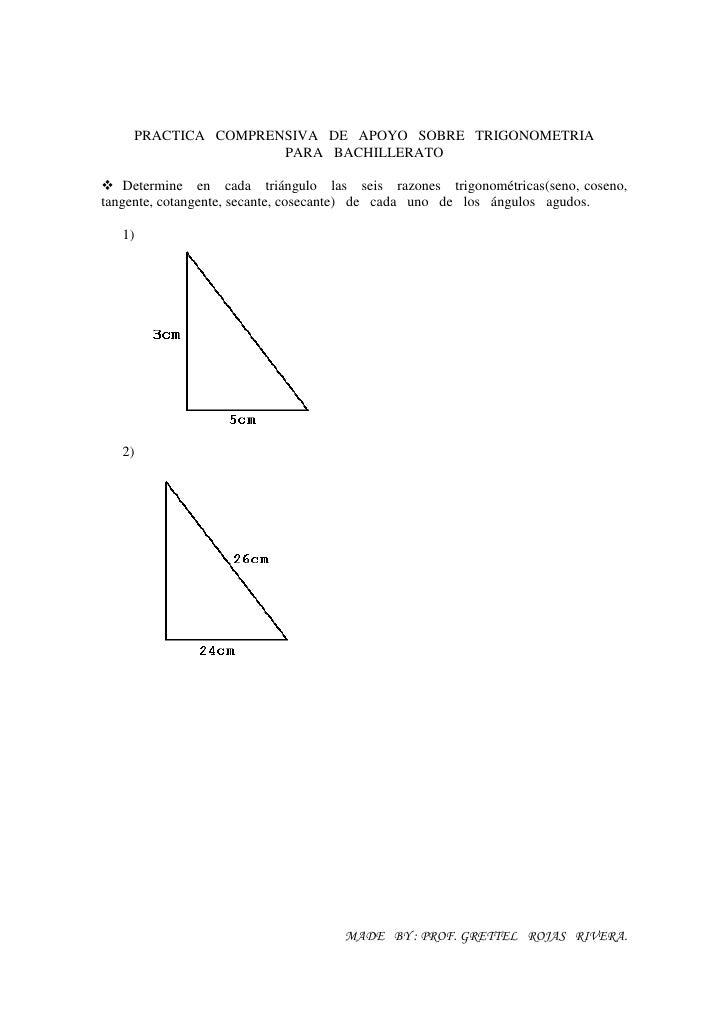 PRACTICA COMPRENSIVA DE APOYO SOBRE TRIGONOMETRIA                    PARA BACHILLERATO    Determine en cada triángulo las ...
