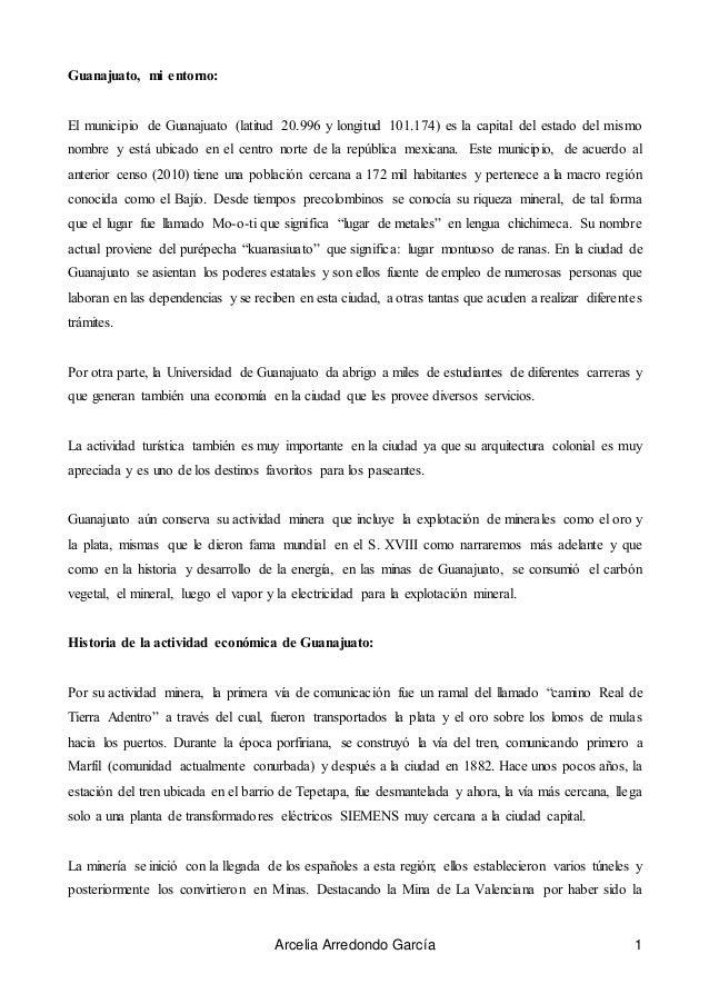 Arcelia Arredondo García 1 Guanajuato, mi entorno: El municipio de Guanajuato (latitud 20.996 y longitud 101.174) es la ca...
